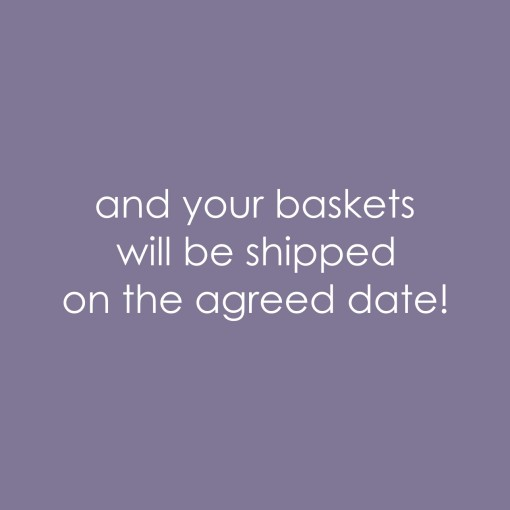 and/or baskets will be shipped